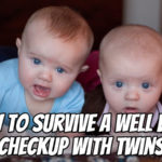 How to Survive Your Twins' Well Baby Checkups
