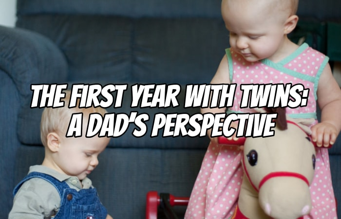 The First Year with Twins: A Dad's Perspective