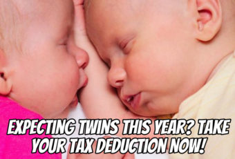 Expecting Twins this Year? Take your Tax Deduction Now!