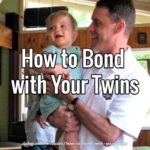 How to Bond with Your Twins