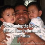 Overcoming the Nerves of First Time Fatherhood and Twins