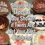 Should You Expect Another Baby Shower If Twins Are Not Your First Children?