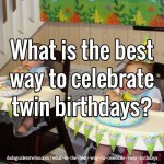 What is the best way to celebrate twin birthdays?