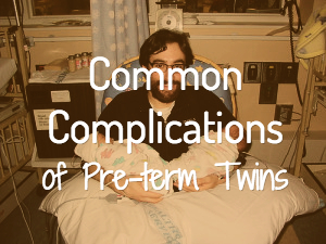 Common Complications of Preterm Twins