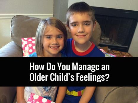 Manage Older Child's Feelings