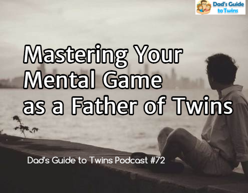 Mastering your mental game as a  father of twins