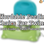 Affordable Feeding Chairs, Finding Out Gender, Talking Interruptions – Podcast 76