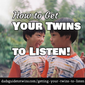 How to get your twins to listen