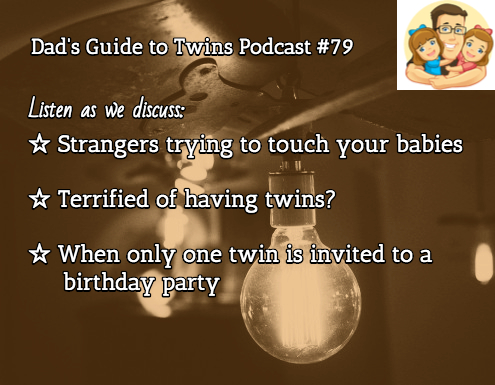 Your Twins in Public, Terrified of Having Twins, Birthday Invites – Podcast 79