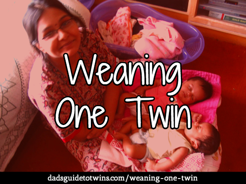 Weaning one twin