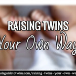 Raising Twins Your Own Way