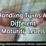 Handling Twins At Different Maturity Levels