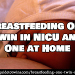 Breastfeeding One Twin in NICU and One at Home