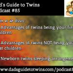 Advantages of Twins First vs After Other Children, Newborn Sleeping Arrangements – Podcast 85