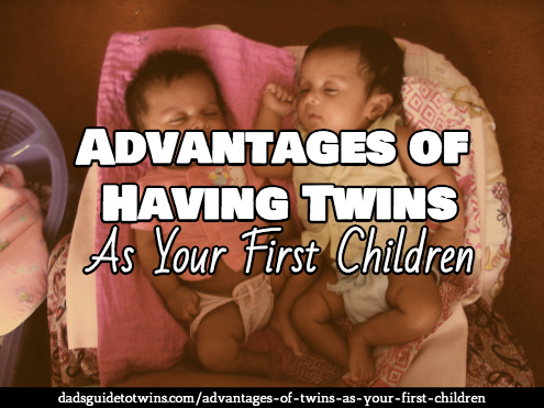 Advantages of Having Twins as Your First Children