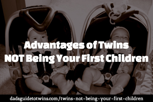 Advantages of Twins NOT Being Your First Children