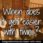 When does it get easier with twins?