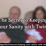 The Secret to Keeping Your Sanity with Twins