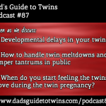 Twin Temper Tantrums, Twin Movement During Pregnancy – Podcast 87