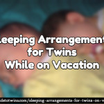 Sleeping Arrangements for Twins on Vacation