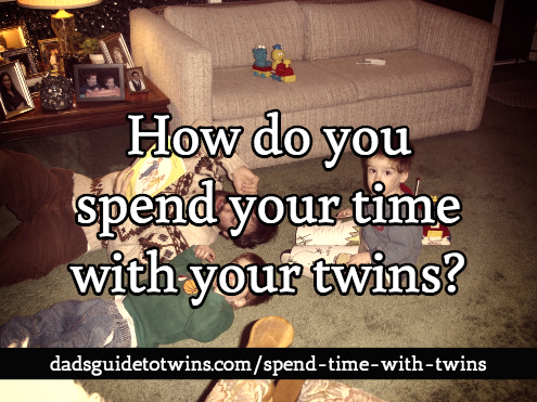 spend your time with your twins