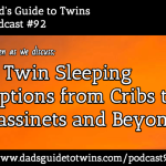 8 Twin Sleeping Options from Cribs to Bassinets and Beyond – Podcast 92