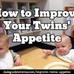 How can we improve our twins' appetite?