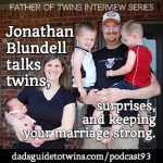Jonathan Blundell on Twins, Surprises, and Keeping Your Marriage Strong (Rebroadcast)