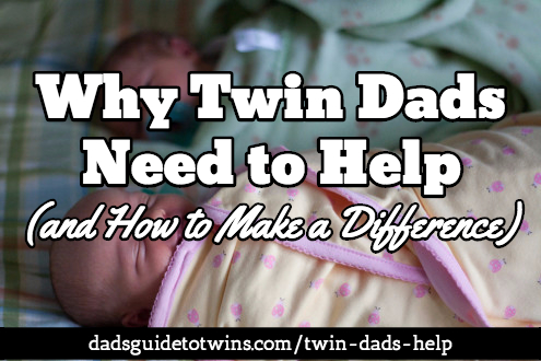 Why twin dads need to help