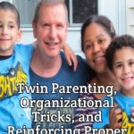Twin Parenting, Organizational Tricks, Reinforcing Proper Twin Behavior with Jeff Jackson