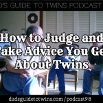 How to Judge and Take Advice You Get About Twins – Podcast 98