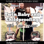 Twin Babyproofing Tips from Professional Child-proofer Tom Treanor – Podcast 101