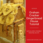 Graham Cracker Gingerbread House Tutorial