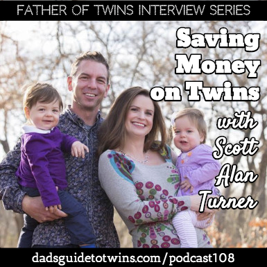 Saving Money on Twins with Scott Alan Turner – Podcast 108