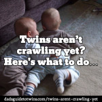 Twins aren't crawling yet? What to do…