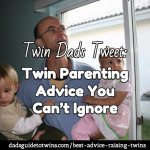 19 Twin Dads Tweet: Twin Parenting Advice You Can't Ignore