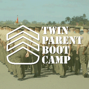 Twin Parent Boot Camp