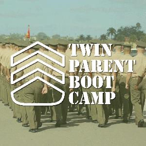 Twin Parent Boot Camp