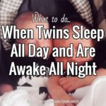 When Twins Sleep All Day and Are Awake All Night – Podcast 121