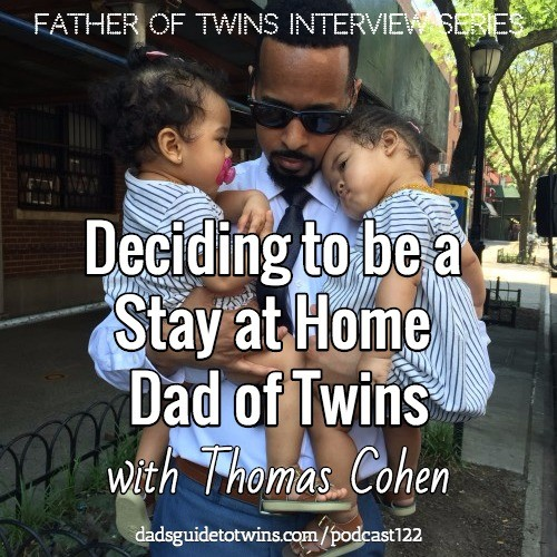 Deciding to be a Stay at Home Dad of Twins with Thomas Cohen