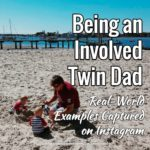 Be Involved as a Twin Dad: 25 Real-World Examples Captured on Instagram
