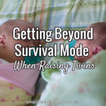 Getting Beyond Survival Mode When Raising Twins – Podcast 124