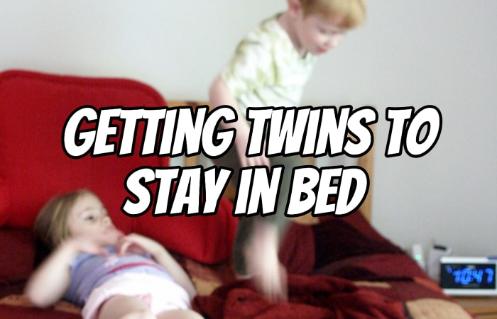 Getting Twins to Stay in Bed (and finally go to sleep!)