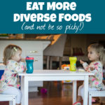 Getting Your Twins to Eat More Diverse Foods (and not be so picky!)
