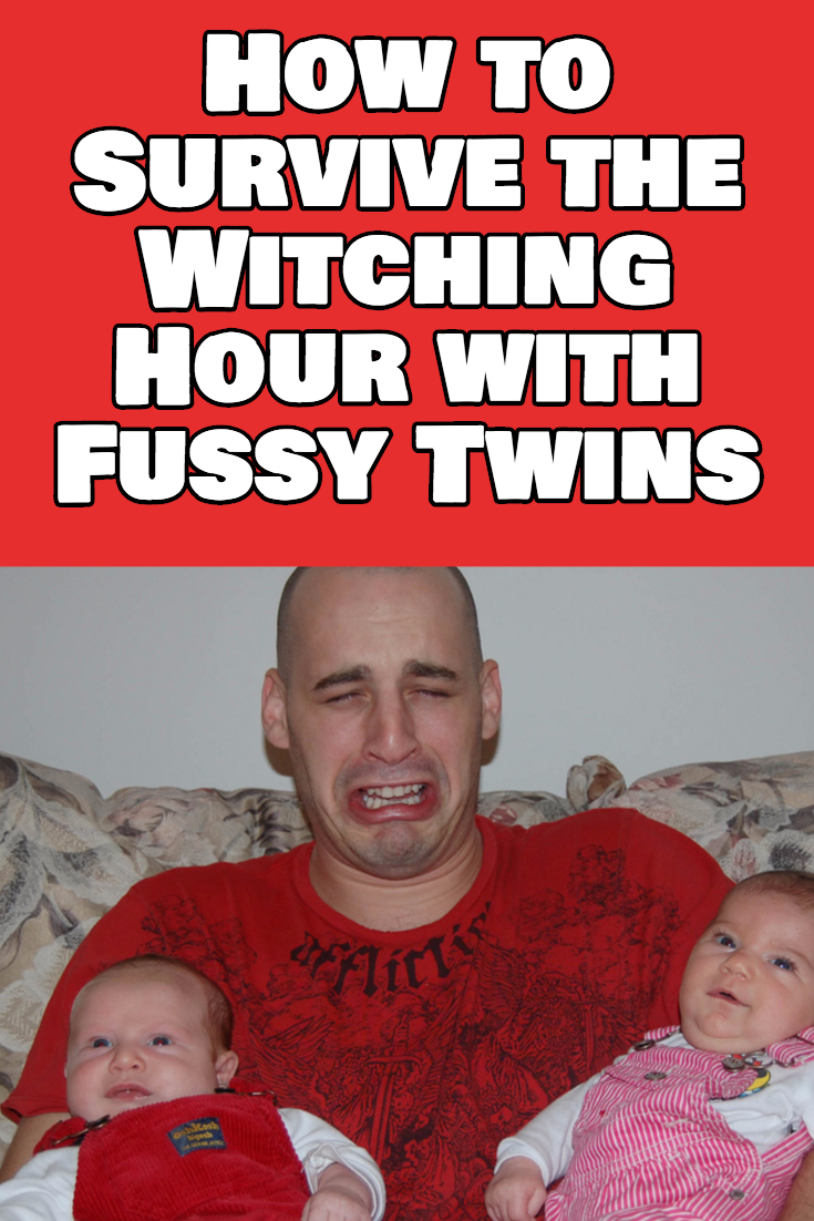 How to Survive the Witching Hour with Fussy Twins