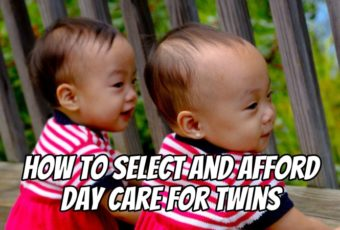How to Select and Afford Day Care for Twins