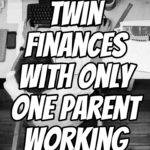 Twin Finances with Only One Parent Working – Podcast 145