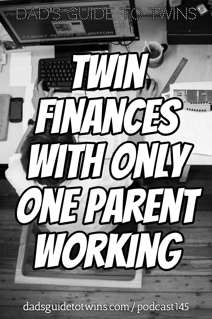 Twin Finances with Only One Parent Working