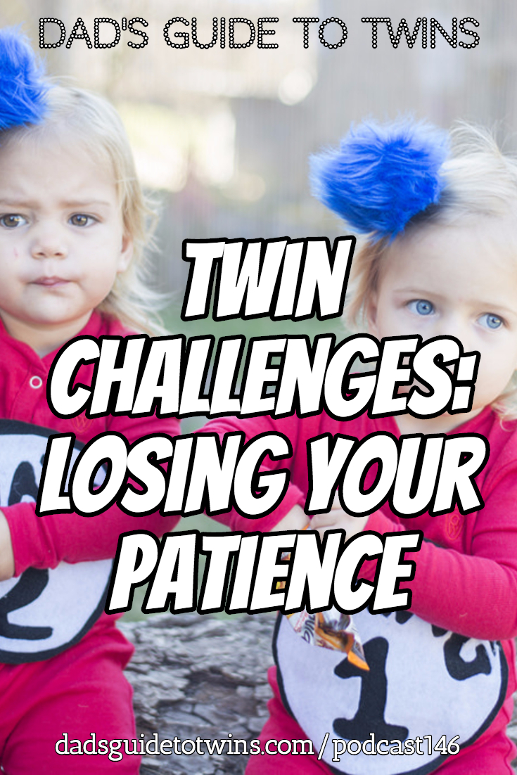 Twin Challenges: Losing your Patience