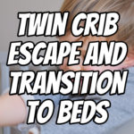 Twin Crib Escape and Transition to Beds – Podcast 152